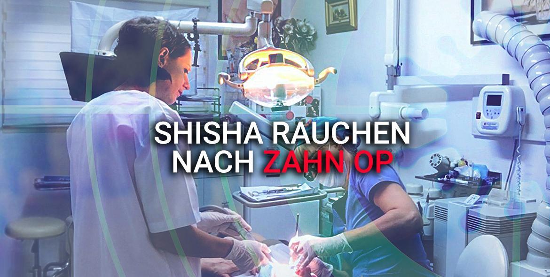 shisha-rauchen-nach-zahn-op