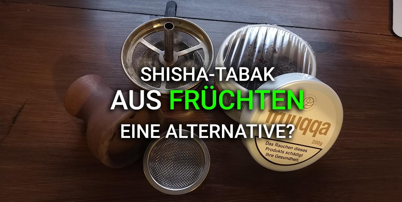 shisha-tabak-aus-fruechten-alternative